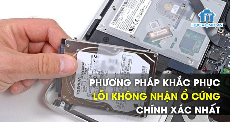 Phương pháp khắc phục lỗi không nhận ổ cứng chính xác nhất