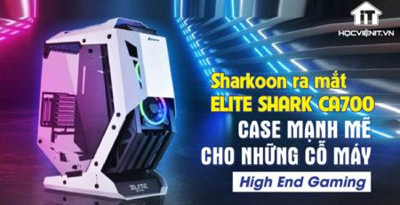 Sharkoon trở nên nổi tiếng với hộp đựng khung mở ELITE SHARK CA700