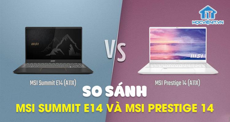 Sự khác biệt giữa MSI Summit E14 với MSI Prestige 14