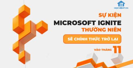 Sự kiện thường niên Microsoft Ignite sẽ chính thức trở lại vào tháng 11