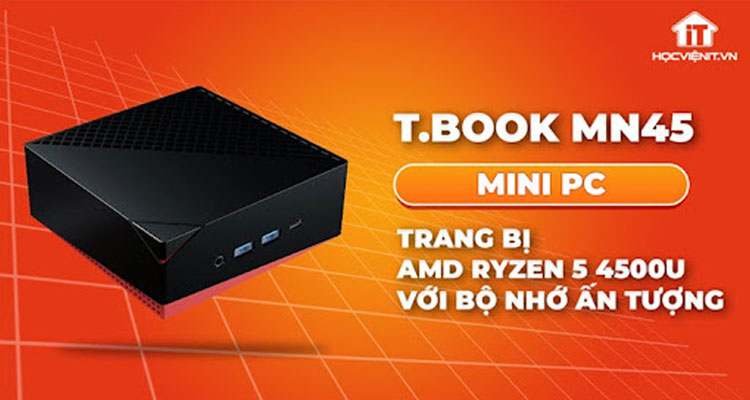 Mini PC T.Book MN45 nhỏ gọn với AMD Ryzen 5 4500U