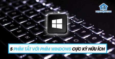 5 phím tắt với phím Windows cực kỳ hữu ích, bạn đã biết chưa?