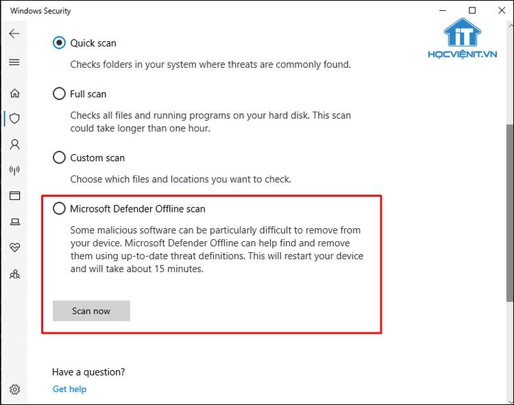 Lựa chọn Windows Defender Offline Scan và nhấn Scan Now