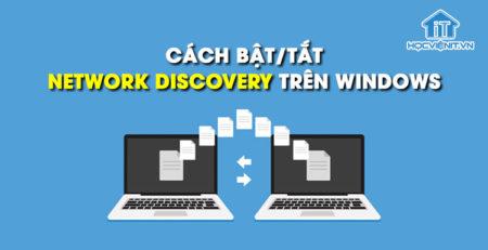 Cách bật/tắt Network Discovery trên Windows