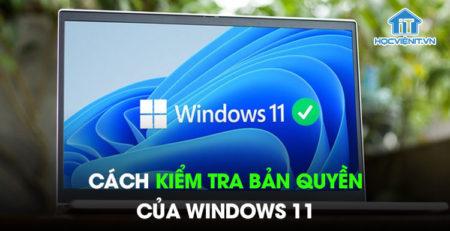 Cách kiểm tra bản quyền của Windows 11