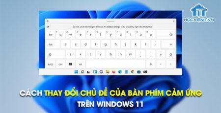 Cách thay đổi chủ đề của bàn phím cảm ứng trên Windows 11