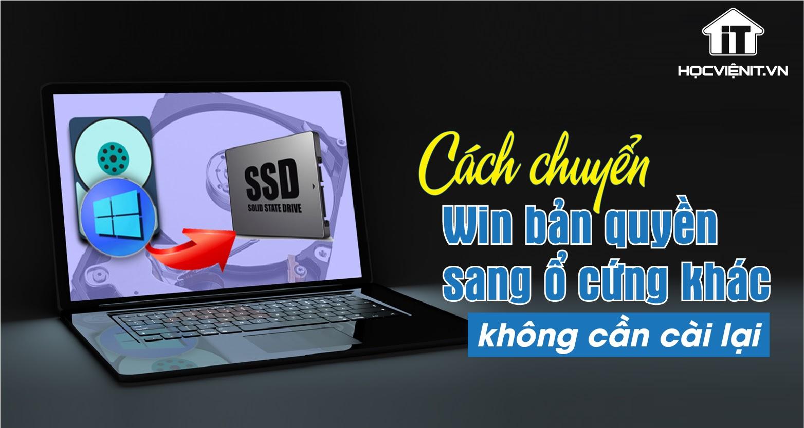 Chuyển Win 10 bản quyền từ HDD sang SSD