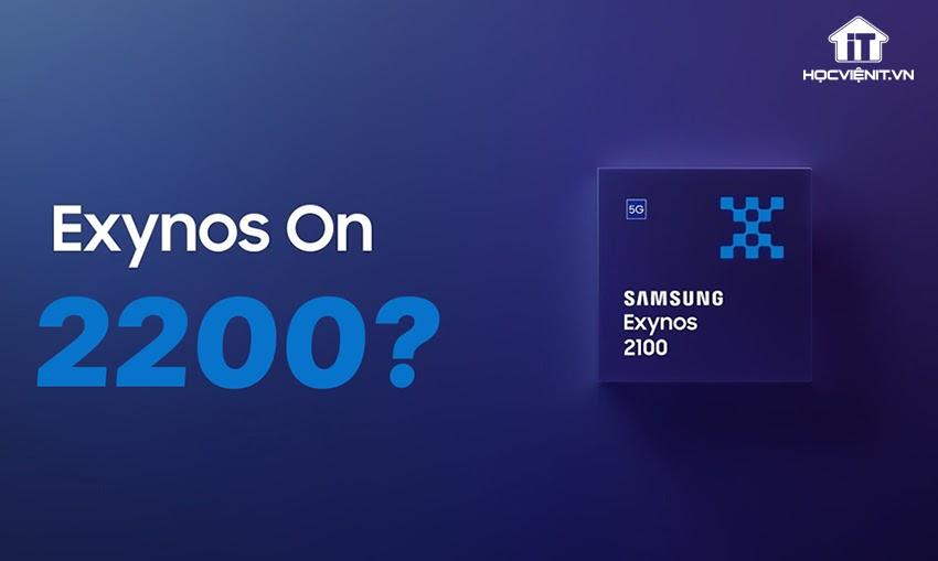 Chip Exynos 2200 đã được cải tiến đáng kể