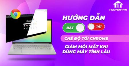 Chế độ tối Chrome giúp thư giãn mắt khi làm việc lâu