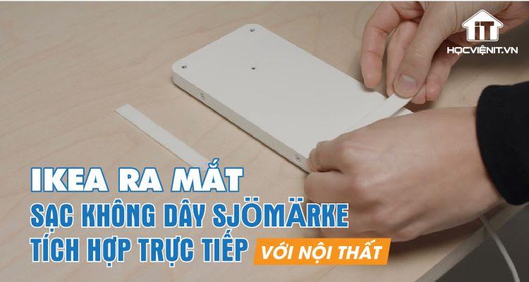 Sạc không dây thông minh SJÖMÄRKE của Ikea