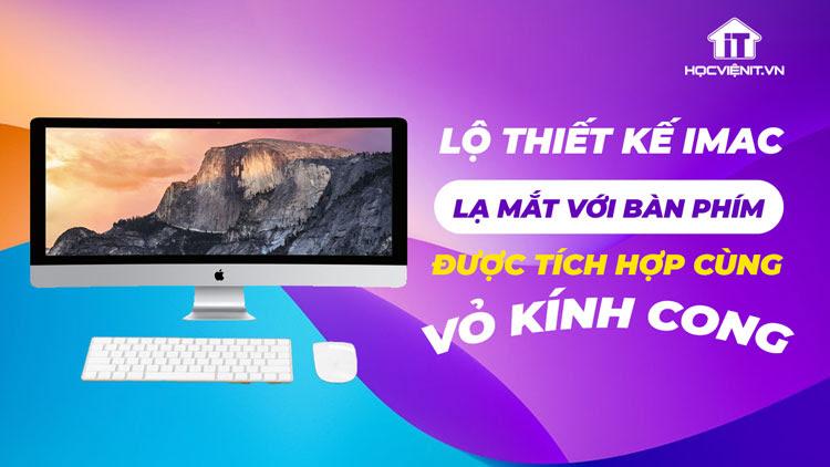 Lộ thiết kế iMac lạ mắt