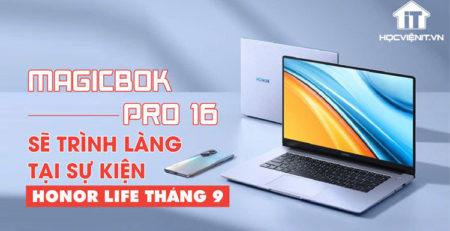 MagicBook Pro 16 sẽ có mặt trong sự kiện HONOR Life