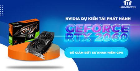 NVIDIA cân nhắc việc tái phát hành GeForce RTX 2060 12 GB