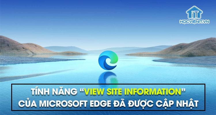"""Tính năng """"view site information"""" của Microsoft Edge đã được cập nhật"""
