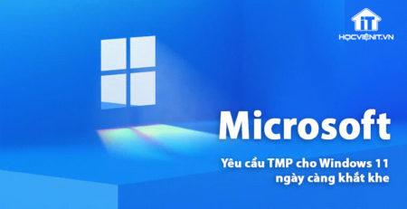 Microsoft Windows 11 có yêu cầu phần cứng khắt khe