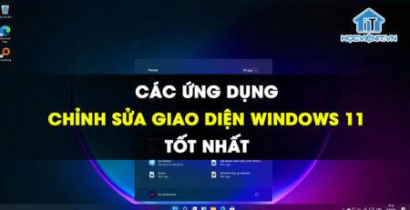 Các ứng dụng chỉnh sửa giao diện Windows 11 tốt nhất