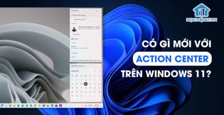 Có gì mới với Action Center trên Windows 11?