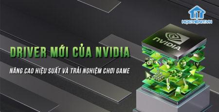 Driver mới của Nvidia nâng cao hiệu suất và trải nghiệm chơi game