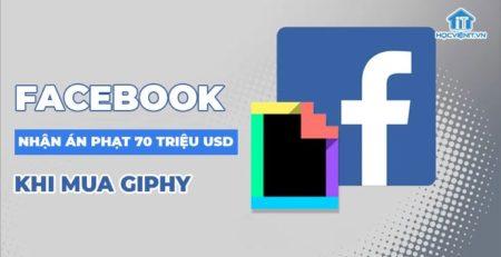 Facebook cố tình che giấu thông tin mua lại Giphy