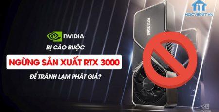 Nvidia ngừng sản xuất RTX 3000 có tính toán?