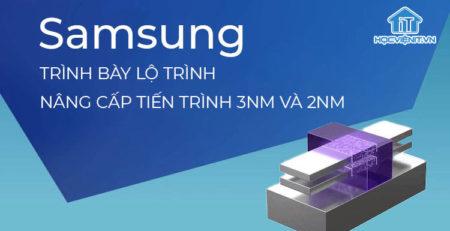 Samsung cập nhật tiến trình 3nm và 2nm