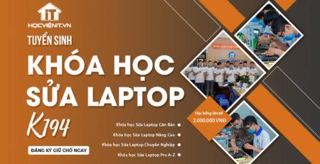 Tuyển sinh khóa học Sửa Laptop K194